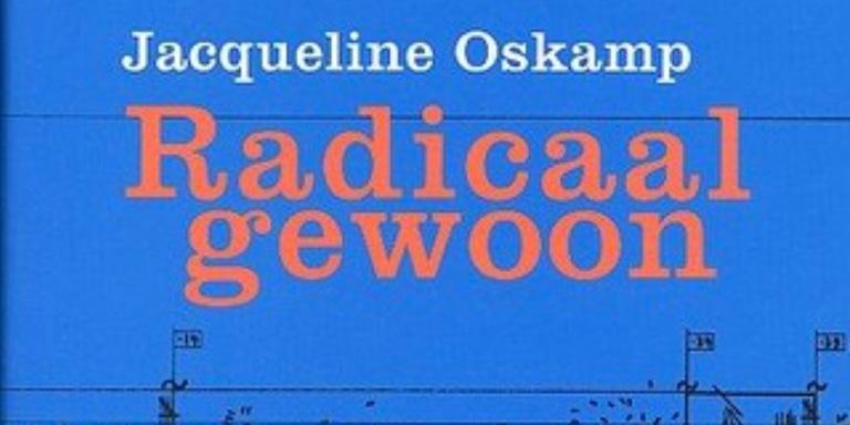 Jacqueline Oskamp: Radicaal Gewoon – Bestaat er zoiets als Nederlandse muziek? (Mets & Schilt, 2003)