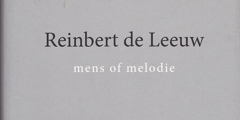 Thea Derks: Reinbert de Leeuw – Mens of melodie (Leporello Uitgevers, 2014)