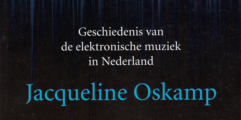 Jacqueline Oskamp: Onder Stroom – Geschiedenis van de elektronische muziek in Nederland (Ambo, 2011)